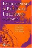 Pathogenesis of Bacterial Infections in Animals 9780813829395