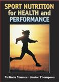 Sport Nutrition for Health and Performance, Manore, Melinda and Thompson, Janice L., 0873229398