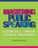 Mastering Public Speaking, Grice, George L. and Skinner, John F., 0205029396