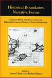Historical Boundaries, Narrative Forms : Essays on British Literature in the Long Eighteenth Century in Honor of Everett Zimmerman, Clymer, Lorna and Mayer, Robert, 0874139392