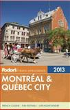 Fodor's Montreal and Quebec City 2013, Fodor Travel Publications Staff, 089141939X