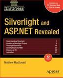 Silverlight and ASP. NET Revealed, Matthew MacDonald, 159059939X