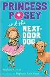 Princess Posey and the Next-Door Dog, Stephanie Greene, 0142419397