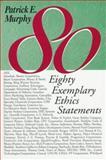 Eighty Exemplary Ethics Statements 9780268009397
