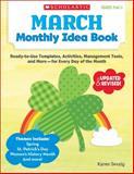 March Monthly Idea Book, Karen Sevaly, 0545379393