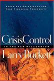 Crisis Control in the New Millennium, Larry Burkett, 0785269398