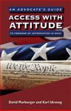 Access with Attitude : An Advocate's Guide to Freedom of Information in Ohio, Marburger, David and Idsvoog, Karl, 0821419390