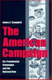 The American Campaign, James E. Campbell, 0890969396