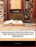 Anwendung Der Differential- Und Integralrechnung Auf Geometrie, Félix Klein, 1142869393
