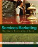 Services Marketing : Concepts, Strategies, and Cases, Hoffman, K. Douglas and Bateson, John E. G., 1439039399