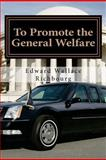 To Promote the General Welfare, Edward Richbourg, 147833939X
