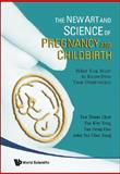 The Art and Science of Pregnancy and Childbirth, Tan Thiam Chye and Tan Heng Heo, 9812779396