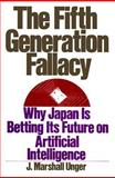 The Fifth Generation Fallacy, J. Marshall Unger, 019504939X