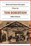 Plays by Tom Robertson : Society, Ours, Caste, School, Robertson, Thomas William, 052129939X