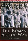 The Roman Art of War, Catherine Gilliver, 0752419390