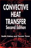 Convective Heat Transfer, Kakac, Sadik and Yener, Yaman, 0849399394