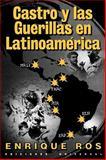 Castro y las Guerrillas en Latino America, Enrique Ros, 0897299396