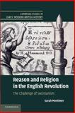 Reason and Religion in the English Revolution : The Challenge of Socinianism, Mortimer, Sarah, 1107689392