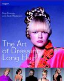 The Art of Dressing Long Hair, Kremer, Guy and Wadeson, Jacki, 1861529392