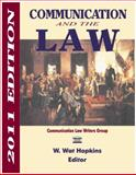 Communication and the Law 2011, W. Wat Hopkins, 1885219393