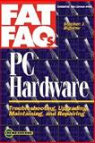 Fat Faqs PC Hardware : Troubleshooting, Upgrading, Maintaining, and Repairing, Bigelow, Stephen J., 0070369399
