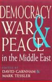 Democracy, War, and Peace in the Middle East, , 0253209390
