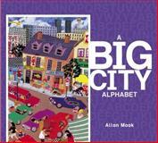 A Big City Alphabet, Allan Moak, 088776939X