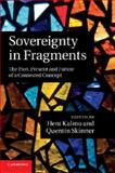 Sovereignty in Fragments : The Past, Present and Future of a Contested Concept, , 1107679397