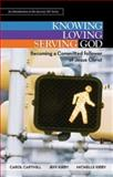 Knowing Loving Serving God, Jeff Kirby and Michelle Kirby, 1426769393