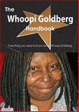 The Whoopi Goldberg Handbook - Everything You Need to Know about Whoopi Goldberg, Emily Smith, 1486479391