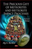 Precious Gift of Meteorites and Meteorite Impact Processes, Aly A. Barakat, 1621009394