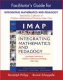 Facilitator's Guide for IMAP Integrating Mathematics and Pedagogy : Searchable Collection of Children's Mathematical Thinking Video Clips, Philipp, Randolph and Cabral, Candace, 0132099403