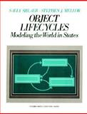 Object Life Cycles : Modeling the World in States, Mellor, Stephen J. and Shlaer, Sally, 0136299407