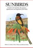 Sunbirds : A Guide to the Sunbirds, Flowerpeckers, Spiderhunters, and Sugarbirds of the World, Cheke, Robert A. and Mann, Clive F., 0300089406