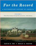 For the Record : A Documentary History of America: from First Contact Through Reconstruction, , 0393919404