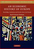 An Economic History of Europe : Knowledge, Institutions and Growth, 600 to the Present, Persson, Karl Gunnar, 052154940X