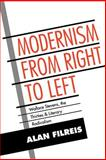 Modernism from Right to Left : Wallace Stevens, the Thirties, and Literary Radicalism, Filreis, Alan, 0521619408