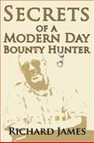 Secrets of a Bounty Hunter, Richard James, 0981529402