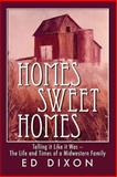 Homes Sweet Homes, Ed Dixon, 0989169405