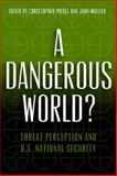 Dangerous World : Threat Perception and U. S. National Security, , 1939709407