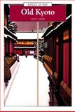 Old Kyoto : A Short Social History, Lowe, John, 0195909402