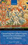 Compiling the Collatio Legum Mosaicarum et Romanarum in Late Antiquity, Frakes, Robert M., 0199589402