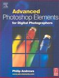 Advanced Photoshop Elements for Digital Photographers, Andrews, Philip, 024051940X