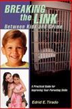 Breaking the Link Between Kids and Crime, Edrid E. Tirado, 0595419402