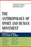The Anthropology of Sport and Human Movement : A Biocultural Perspective, , 0739129406