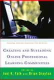 Creating and Sustaining Online Professional Learning Communities, Falk, Joni K., 0807749400