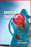 American Capitalism : Social Thought and Political Economy in the Twentieth Century, , 0812219406