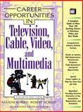Career Opportunities in Television, Cable, Video and Multimedia, Reed, Maxine K. and Reed, Robert M., 0816039402