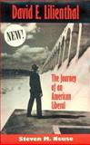 David E. Lilienthal : The Journey of an American Liberal, Neuse, Steven M., 0870499408