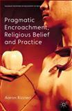 Pragmatic Encroachment, Religious Belief and Practice, Rizzieri, Aaron, 1137009403